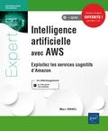 Israel Marc - Intelligence artificielle avec AWS - Exploitez les services cognitifs d'Amazon.