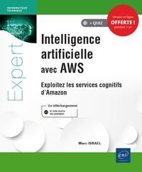 Intelligence artificielle avec AWS - Exploitez les services cognitifs dAmazon.pdf