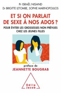 Israël Nisand et Brigitte Letombe - Et si on parlait de sexe à nos ados ? - Pour éviter les grossesses non prévues chez les jeunes filles.