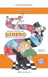 Israel Pardo et  Simón Casas - Gana el juego del dinero - Multiplica el resultado de tus ingresos.