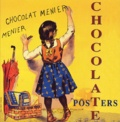 Israel Perry et Alain Weill - Chocolate Posters - Ouvrage bilingue Français-Anglais.