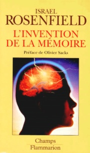 Israel Rosenfield - L'invention de la mémoire - Le cerveau, nouvelles donnes.