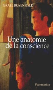 Israel Rosenfield - Une anatomie de la conscience - L'étrange, le familier, l'oublié.