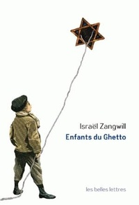 Israël Zangwill - Enfants du ghetto - Etude d'un peuple singulier.