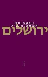 Israël Zangwill - La voix de Jérusalem.