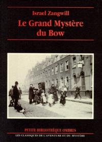 Israël Zangwill - Le grand mystère du Bow.