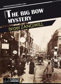 Israël Zangwill - The Big Bow mystery.