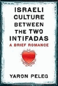 Israeli Culture between the Two Intifadas - A Brief Romance.