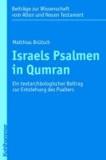 Israels Psalmen in Qumran - Ein textarchäologischer Beitrag zur Entstehung des Psalters.