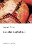 Issa Aït Belize - Calendes maghrébines - Saga identitaire.