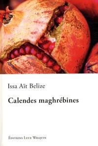 Issa Aït Belize - Le fils du péché Tome 3 : Calendes maghrébines.
