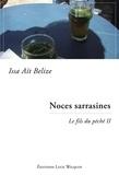 Issa Aït Belize - Noces sarrasines - Saga identitaire.
