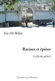 Issa Aït Belize - Racines et épines - Saga identitaire.