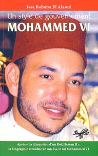 Issa Babana El Alaoui - Mohammed VI - Un style de gouvernement.
