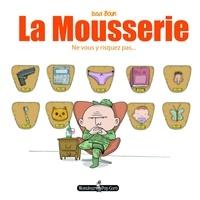 Issa Boun - La Mousserie Tome 1 : Ne vous y risquez pas....