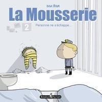 Issa Boun - La Mousserie Tome 2 : Personne ne s'échappe.