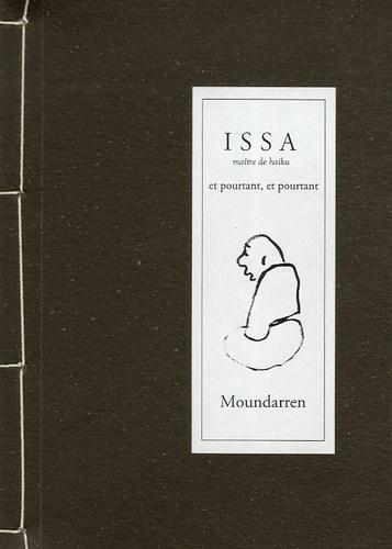 Issa - Et pourtant, et pourtant.