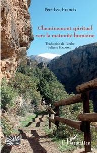 Issa Francis - Cheminement spirituel vers la maturité humaine.