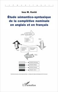 Issa-M Kanté - Etude sémantico-syntaxique de la complétive nominale en anglais et en français.