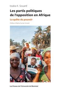 Issaka K. Souaré - Les partis politiques de l'opposition en Afrique - La quête du pouvoir.