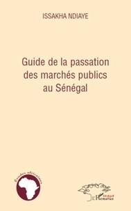 Issakha Ndiaye - Guide de la passation des marchés publics au Sénégal.