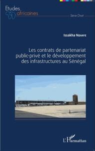 Issakha Ndiaye - Les contrats de partenariat public-privé et le développement des infrastructures au Sénégal.