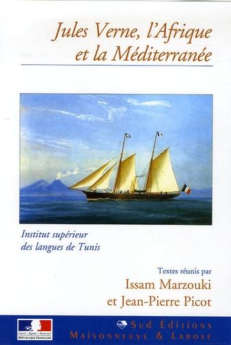 Issam Marzouki et Jean-Pierre Picot - Jules Verne, l'Afrique et la Méditerranée.