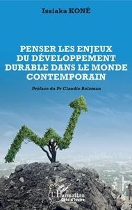 Issiaka Koné - Penser les enjeux du développement durable dans le monde contemporain.