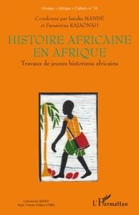 Issiaka Mandé et Faranirina Rajaonah - Histoire africaine en Afrique - Travaux de jeunes historiens africains.