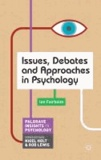 Issues, Debates and Approaches in Psychology.