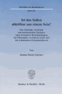 Ist das Sollen ableitbar aus einem Sein? - Eine Ontologie von Regeln und institutionellen Tatsachen unter besonderer Berücksichtigung der Philosophie von John. R. Searle und der evolutionären Erkenntnistheorie.