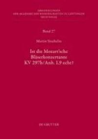 Ist die sogenannte Mozart'sche Bläserkonzertante KV 297b/Anh. I,9 echt?.