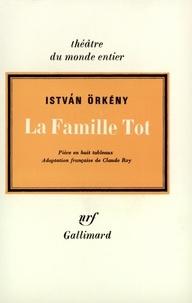 Istvan Orkény - La famille Tot.