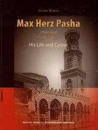 Istvan Ormos - Max Herz Pasha (1856-1919) - His Life and Career, 2 volumes.