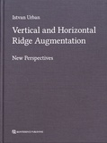 Istvan Urban - Vertical and Horizontal Ridge Augmentation - New Perspectives.