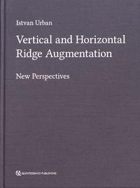 Istvan Urban - Vertical and Horizontal Ridge Augmentation - New Perspectives.