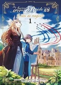 Isuo Tsukumo et Makoto Sanda - The Ancient Magus Bride Psaume 108 - Le bleu du magicien Tome 1 : .