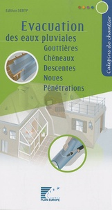 IT-FFB - Evacuation des eaux pluviales - Gouttières, Chéneaux, Descentes, Noues, Pénétrations.
