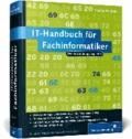 IT-Handbuch für Fachinformatiker - Für Fachinformatiker der Bereiche Anwendungsentwicklung und Systemintegration.