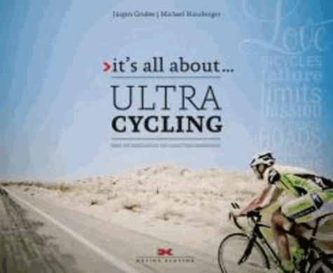 it's all about ... Ultracycling - Über die Faszination von Langstreckenrennen.
