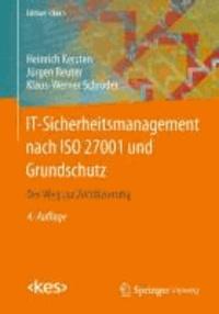 IT-Sicherheitsmanagement nach ISO 27001 und Grundschutz - Der Weg zur Zertifizierung.