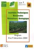 ITAB - Journées Techniques Nationales Viticulture Biologique - Avignon, 8 et 9 décembre 2004.