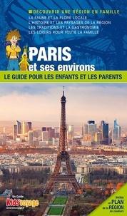 Itak éditions - En route pour Paris et ses environs - Le guide pour les enfants et les parents.