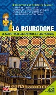 Itak éditions - La Bourgogne - Le guide pour les enfants et les parents.