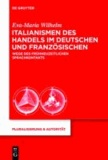 Italianismen des Handels im Deutschen und  Französischen - Wege des Sprachkontakts.