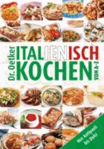 Italienisch kochen von A-Z.