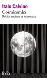 Italo Calvino - Cosmicomics - Récits anciens et nouveaux.