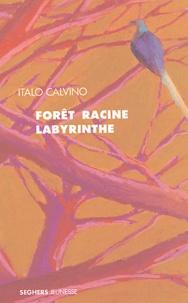 Italo Calvino - Forêt-Racine-Labyrinthe.