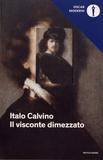 Italo Calvino - Il visconte dimezzato.