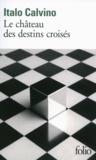 Italo Calvino - Le château des destins croisés.